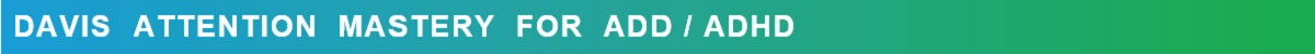 Davis Attention Mastery For ADD ADHD